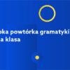 Szybka powtórka gramatyki ósma klasa